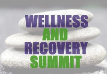 Wellness and Recovery Summit