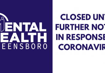 Mental Health Greensboro Closed for Precautionary Measures in Response To Coronavirus Until Further Notice.