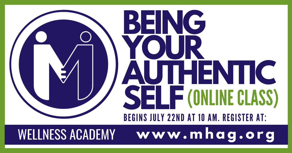 Mental Health Greensboro Online Class: Being Your Authentic Self begins July 22nd.