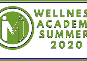 Summer 2020 Wellness Academy Starts in July!