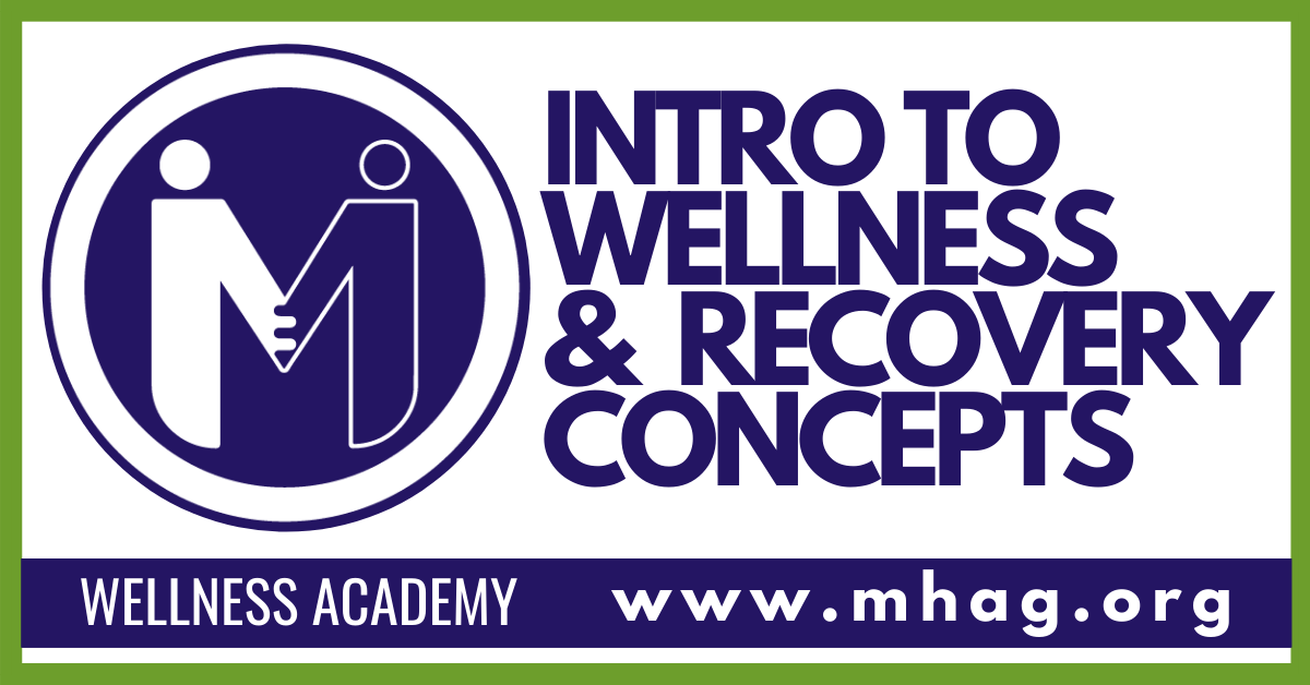 Wellness Academy: Intro to Wellness and Recovery Concepts - Session 1 - In Person